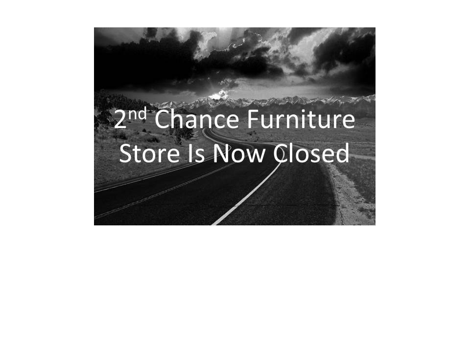 2nd Chance Now Closed